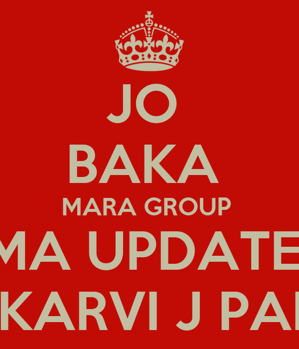 JO  BAKA  MARA GROUP  MA UPDATE  TO KARVI J PADSE