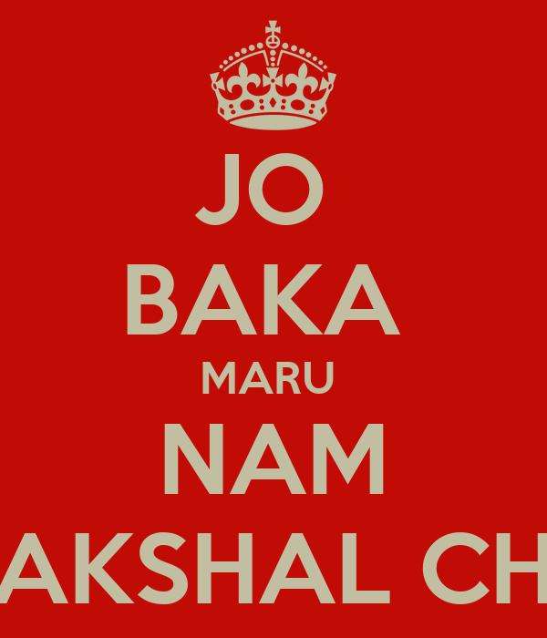 JO  BAKA  MARU  NAM PAKSHAL CHE