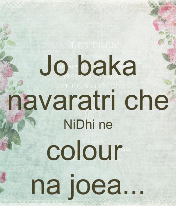 Jo baka navaratri che NiDhi ne colour  na joea...