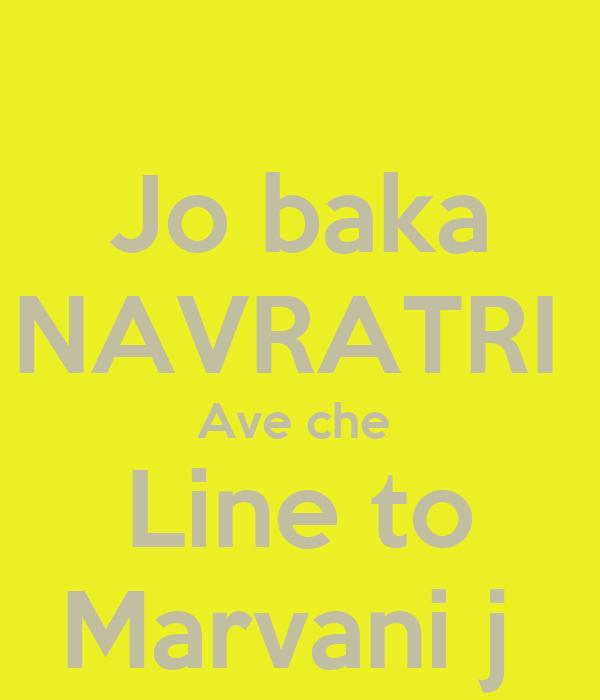 Jo baka NAVRATRI  Ave che  Line to Marvani j