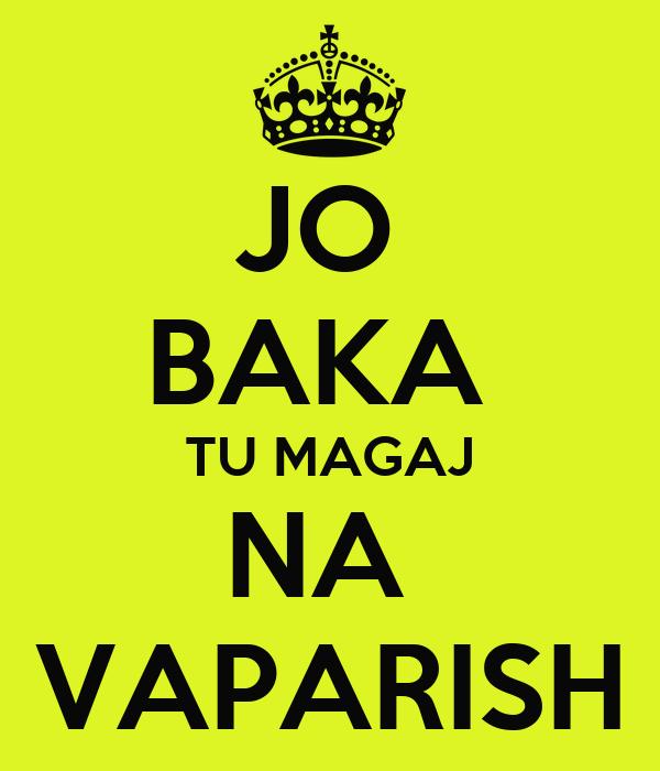 JO  BAKA  TU MAGAJ NA  VAPARISH