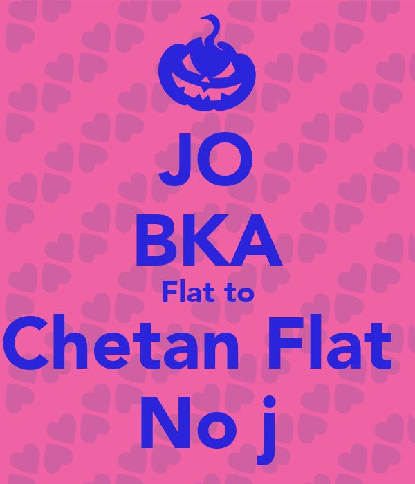 JO BKA Flat to Chetan Flat  No j