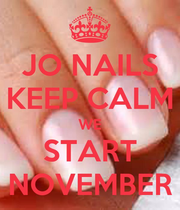 JO NAILS KEEP CALM WE START NOVEMBER
