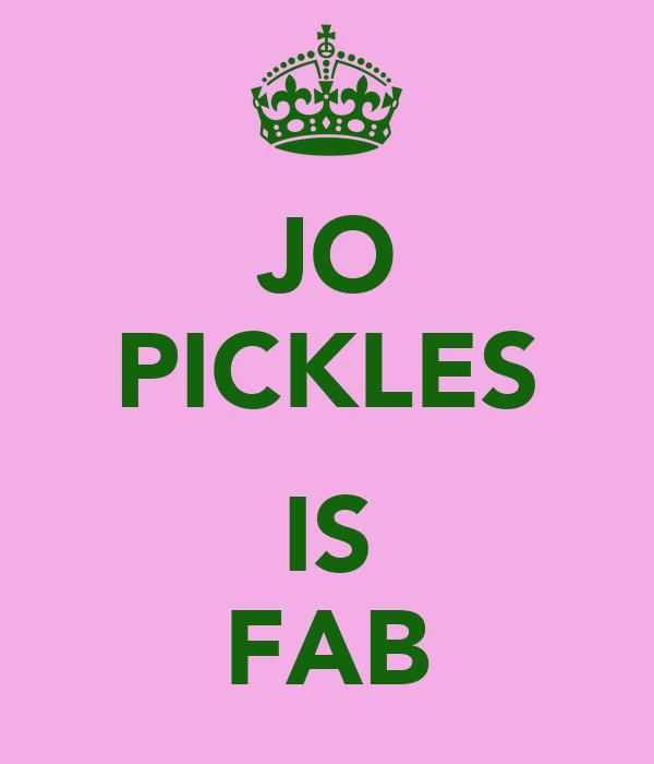 JO PICKLES  IS FAB