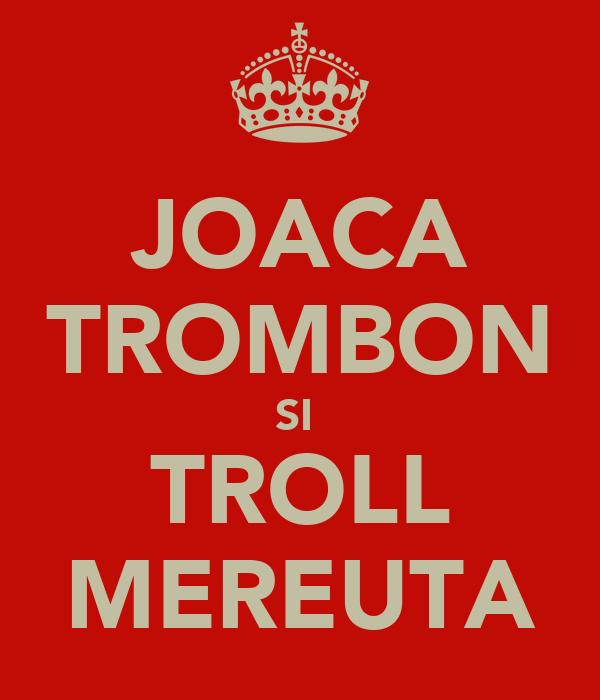 JOACA TROMBON SI  TROLL MEREUTA
