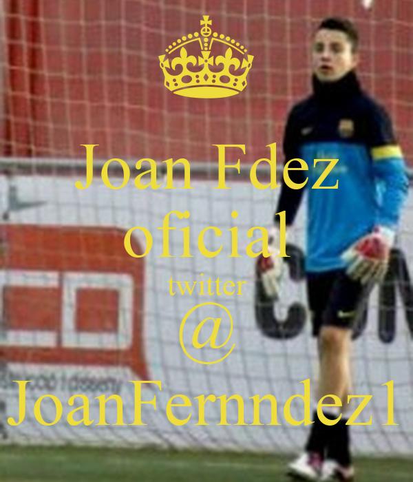 Joan Fdez oficial twitter @ JoanFernndez1