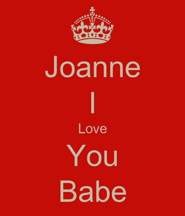 Joanne I Love You Babe