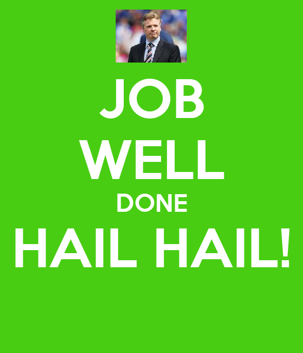 JOB WELL DONE HAIL HAIL!