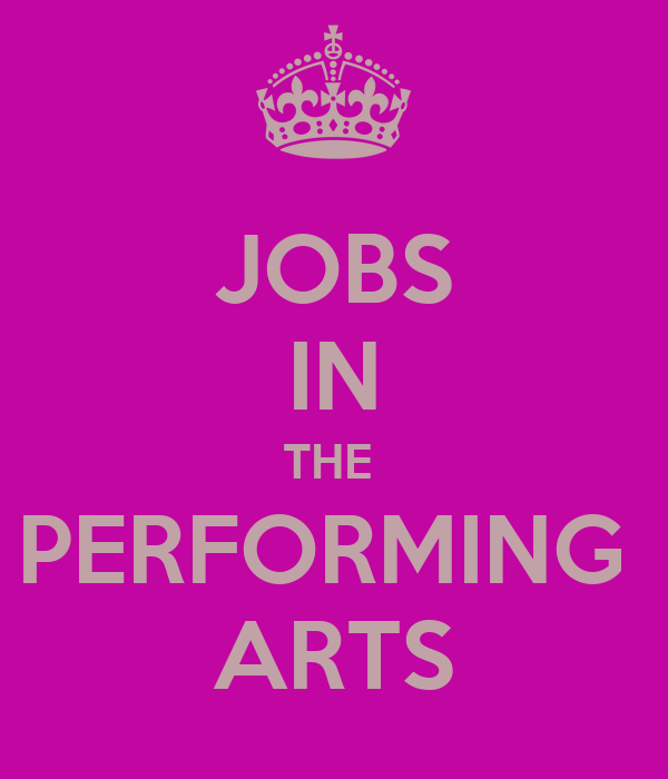 JOBS IN THE  PERFORMING  ARTS