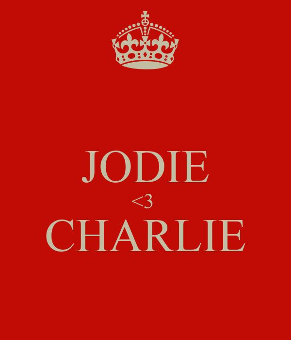 JODIE <3  CHARLIE