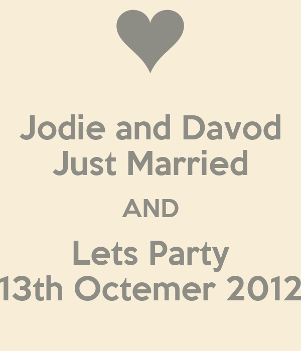 Jodie and Davod Just Married AND Lets Party 13th Octemer 2012
