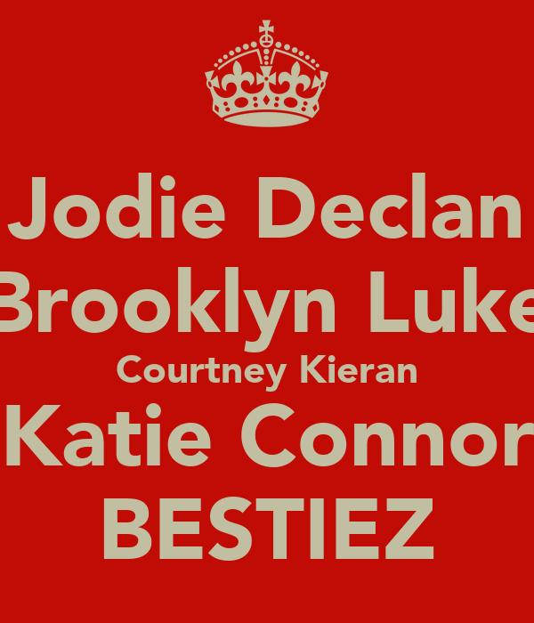 Jodie Declan Brooklyn Luke Courtney Kieran Katie Connor BESTIEZ