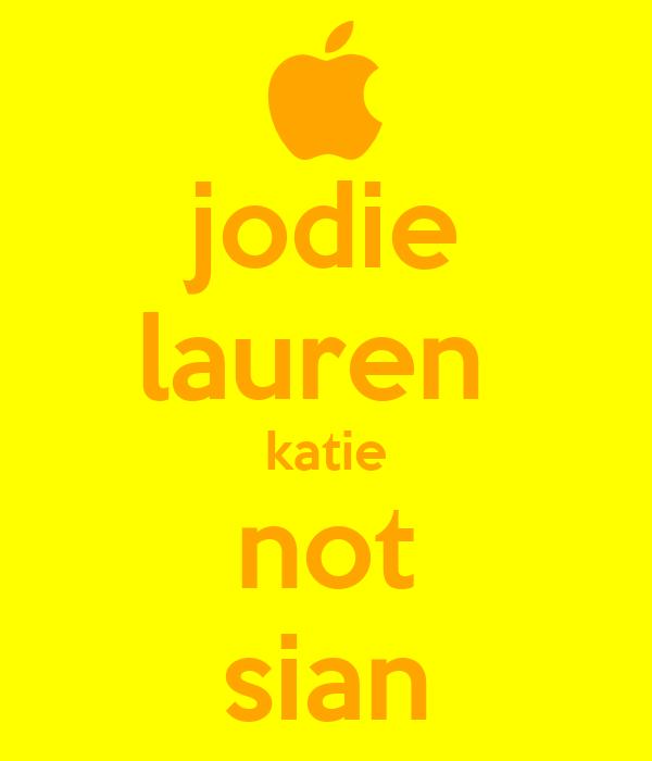 jodie lauren  katie not sian