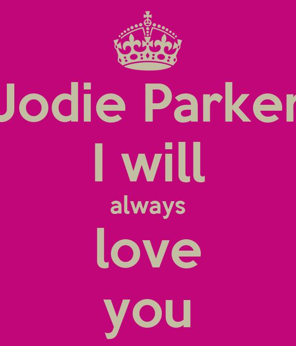 Jodie Parker I will always love you