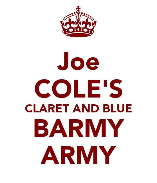 Joe COLE'S CLARET AND BLUE BARMY ARMY