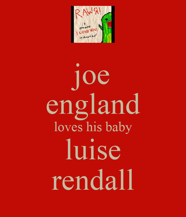 joe england loves his baby luise rendall
