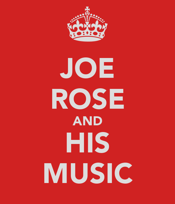 JOE ROSE AND HIS MUSIC