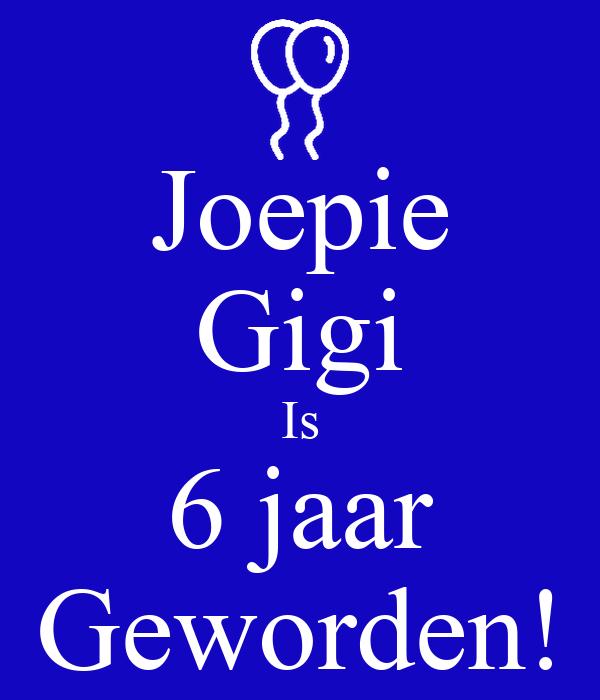 Joepie Gigi Is 6 jaar Geworden!