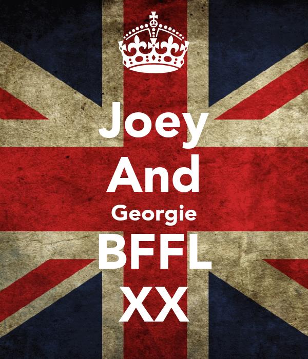 Joey And Georgie BFFL XX