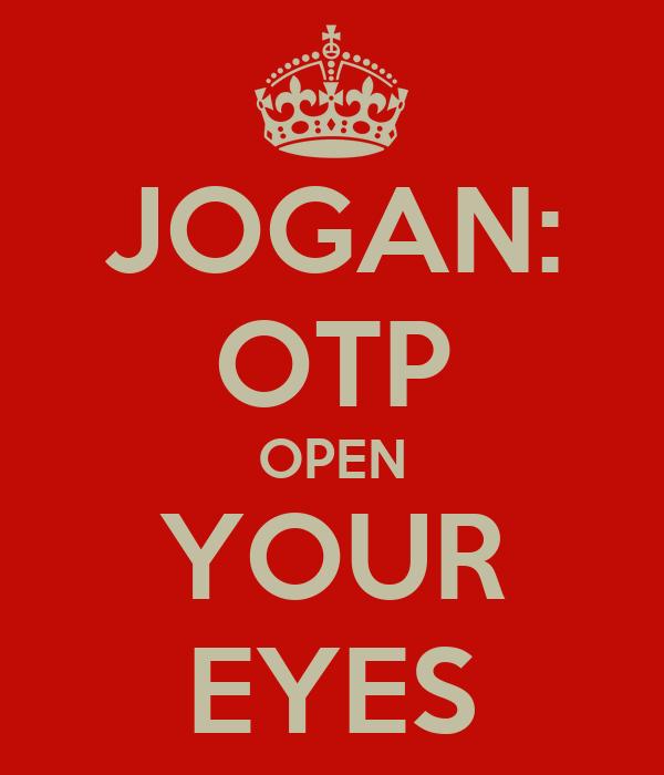 JOGAN: OTP OPEN YOUR EYES