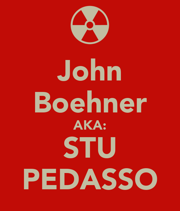 John Boehner AKA: STU PEDASSO