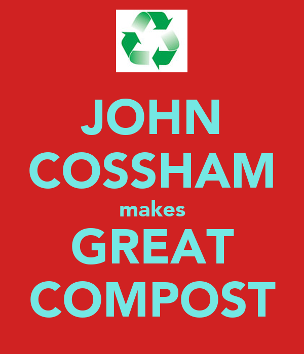 JOHN COSSHAM makes GREAT COMPOST