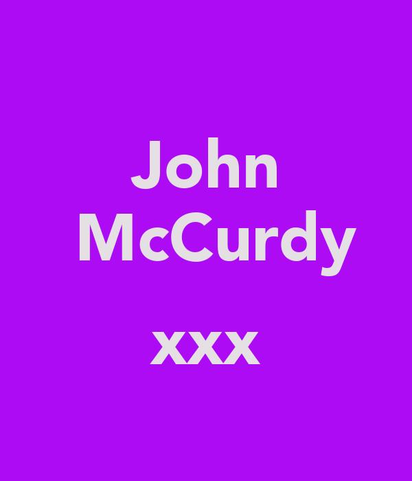 John  McCurdy  xxx