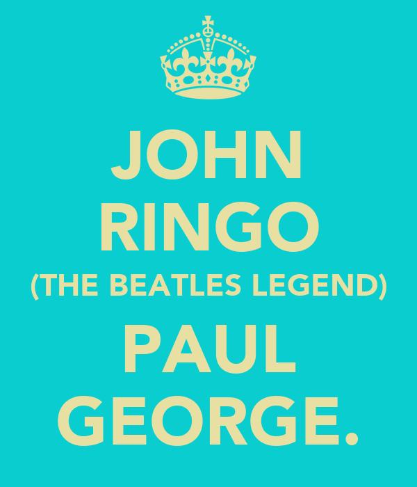 JOHN RINGO (THE BEATLES LEGEND) PAUL GEORGE.