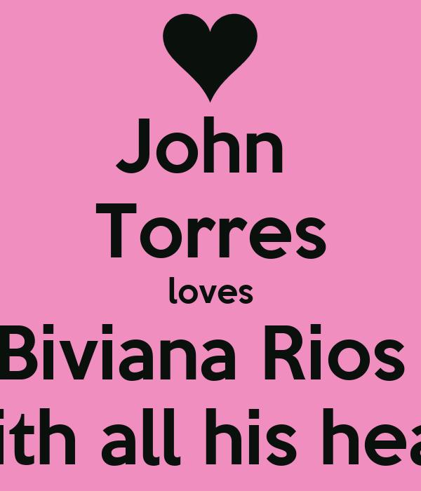 John  Torres loves Biviana Rios  With all his heart