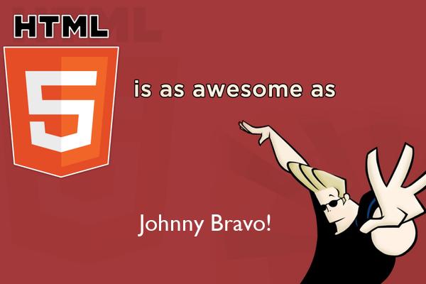 Johnny Bravo!