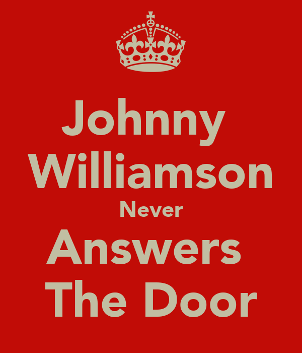 Johnny  Williamson Never Answers  The Door