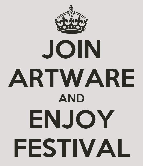 JOIN ARTWARE AND ENJOY FESTIVAL