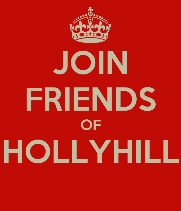 JOIN FRIENDS OF HOLLYHILL