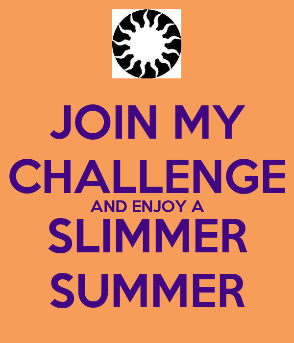 JOIN MY CHALLENGE AND ENJOY A SLIMMER SUMMER