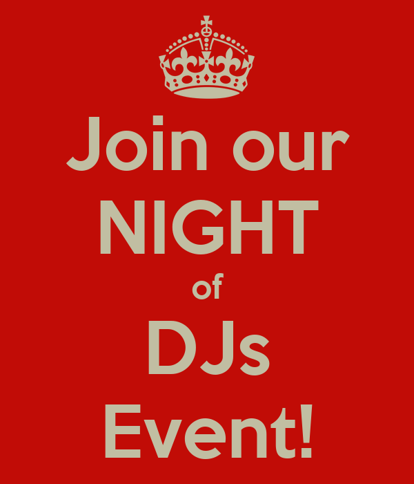 Join our NIGHT of DJs Event!