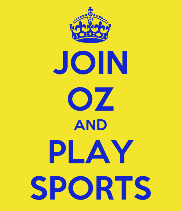 JOIN OZ AND PLAY SPORTS