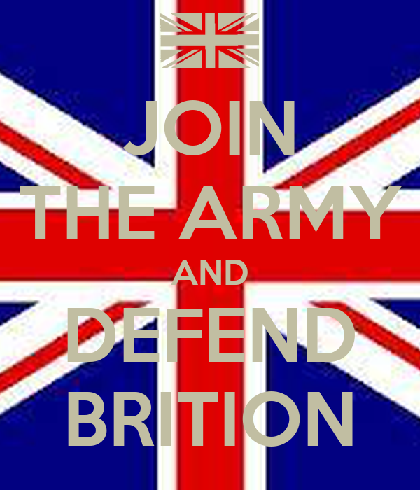 JOIN THE ARMY AND DEFEND BRITION
