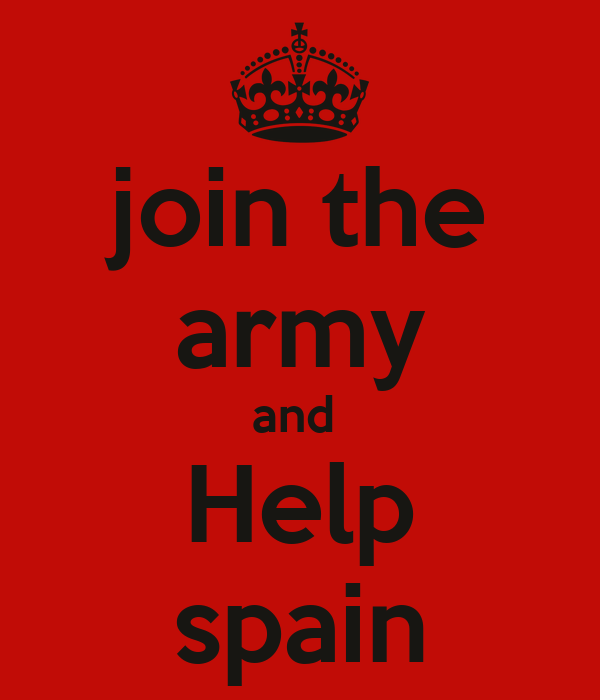 join the army and  Help spain
