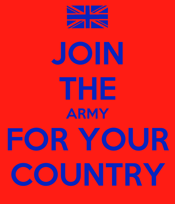 JOIN THE ARMY FOR YOUR COUNTRY