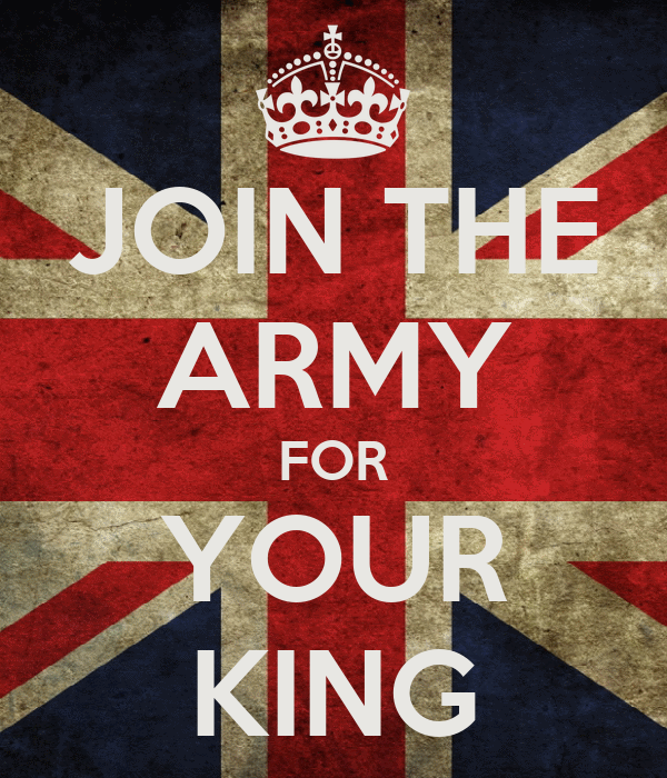 JOIN THE ARMY FOR YOUR KING