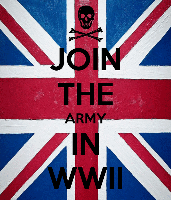 JOIN THE ARMY IN WWII