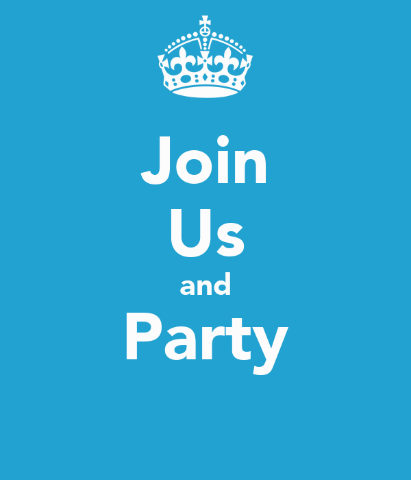 Join Us and Party