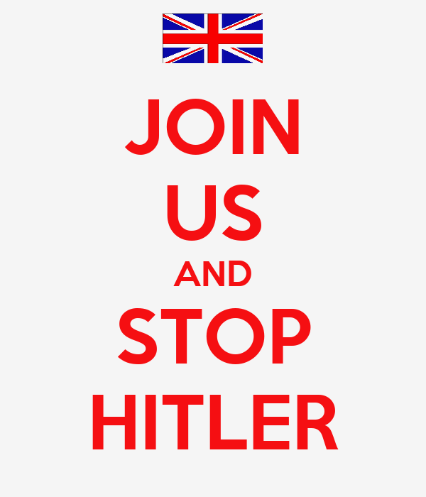 JOIN US AND STOP HITLER