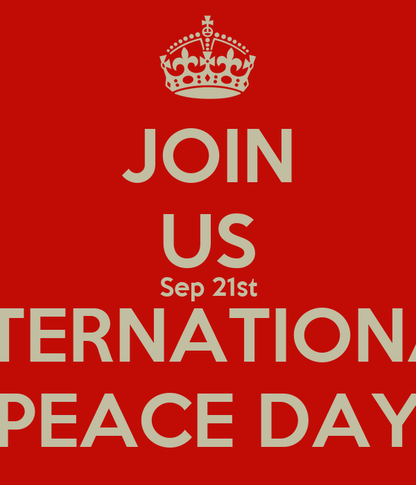 JOIN US Sep 21st INTERNATIONAL PEACE DAY