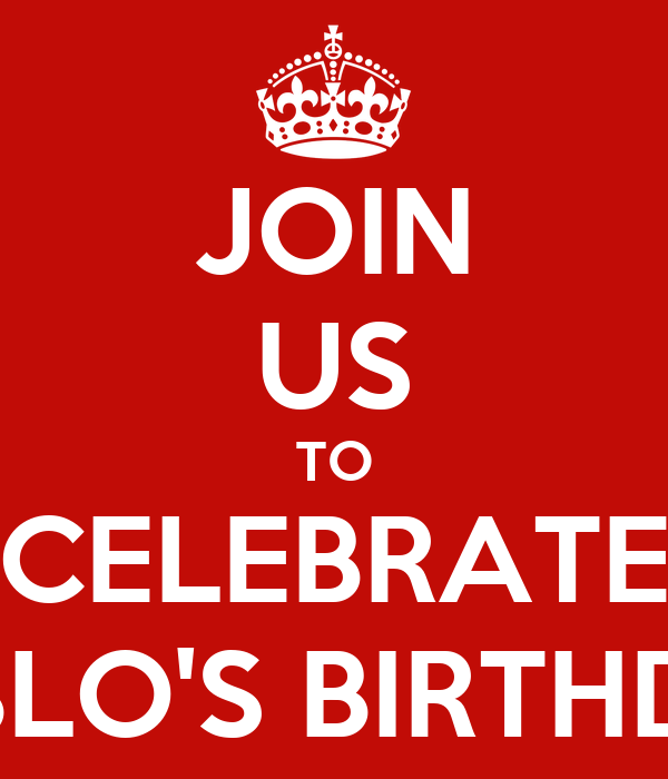 JOIN US TO CELEBRATE PABLO'S BIRTHDAY