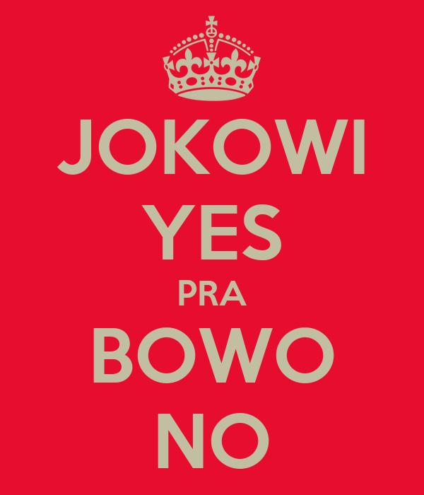 JOKOWI YES PRA BOWO NO