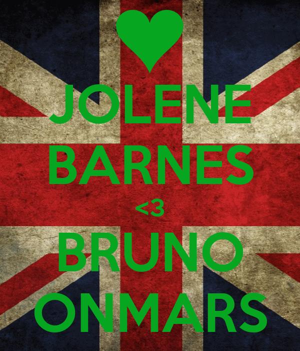 JOLENE BARNES <3 BRUNO ONMARS