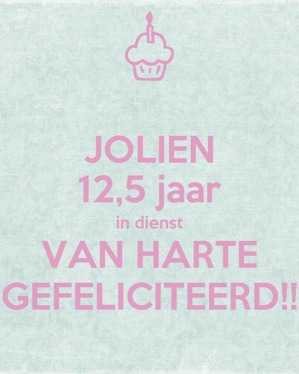 JOLIEN 12,5 jaar in dienst VAN HARTE GEFELICITEERD!!