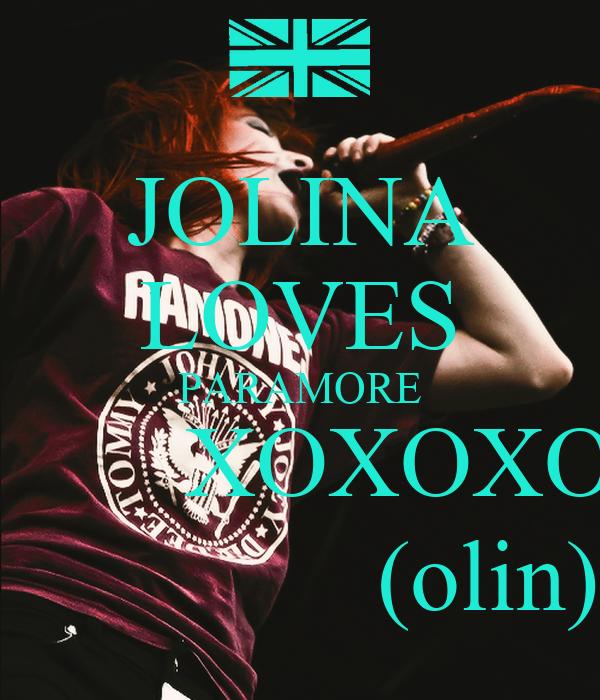 JOLINA LOVES PARAMORE         XOXOXO                (olin)