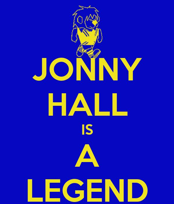 JONNY HALL IS A LEGEND